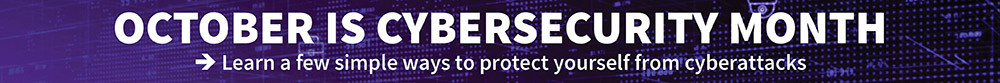 October is Cybersecurity Month banner