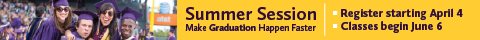 Summer Session: Make graduation happen faster. Hundreds of classes, financial aid, live on campus. Register from April 4, classes start June 6.